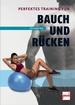 Perfektes Training für Bauch und Rücken