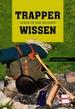 Trapperwissen - Leben in der Wildnis