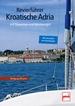 Revierführer - Kroatische Adria - mit Slowenien und Montenegro
