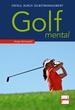 Golf mental - Erfolg durch Selbstmanagement