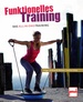 Funktionelles Training - Das All-in-one-Training