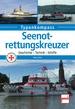 Seenotrettungskreuzer - Geschichte - Technik - Schiffe