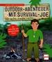 Outdoor-Abenteuer mit Survival-Joe - Tolle Sachen draußen machen