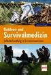 Outdoor- und Survivalmedizin - Selbstbehandlung in Extremsituationen