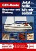 GFK-Boote - Reparatur und Wartung  //  Reprint der 1. Auflage 2010