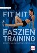 Fit mit Faszientraining - Schmerzfrei und leistungsstark in Sport und Alltag