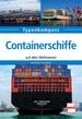 Containerschiffe - auf allen Weltmeeren
