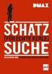 DMAX Schatzsuche für echte Kerle - Der ultimative Guide von Andreas Paul Kaiser und Jürgen Proske