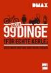 DMAX 99 neue Dinge für echte Kerle - Der ultimative Must-Have-Guide von Rolf Deilbach