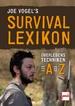 Joe Vogel's Survival-Lexikon - Überlebenstechniken von A bis Z