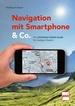 Navigation mit Smartphone & Co. - Der ultimative Pocket-Guide für Outdoor-Touren