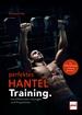 Perfektes Hanteltraining - Die effektivsten Übungen und Programme