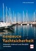 Handbuch Yachtsicherheit - Diebstahl, Einbruch und Überfälle vermeiden