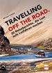 TRAVELLING OFF THE ROAD - 20 Reiseberichte, die Lust aufs Losfahren machen