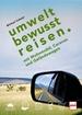 UMWELTBEWUSST REISEN - mit Wohnmobil, Caravan und Geländewagen