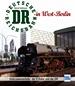 Die Deutsche Reichsbahn in West-Berlin - Interzonenverkehr, die S-Bahn und die DR
