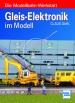 Gleis-Elektronik im Modell