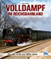 Volldampf im Reichsbahnland - DR-Dampfloks in den 1970er und 1980er Jahren