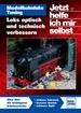 Modellbahnloks Tuning - Loks optisch und technisch verbessern
