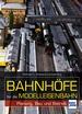Bahnhöfe für die Modelleisenbahn - Planung, Bau und Betrieb