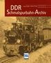 DDR-Schmalspurbahn-Archiv - Reprint der 1. Auflage 2011
