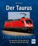 Der Taurus - Die Baureihe 182 der DB AG & die Reihe 1016/1116 der ÖBB