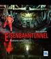 Eisenbahntunnel - Baukunst unter Tage