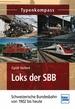 Loks der SBB - Schweizerische Bundesbahn von 1902 bis heute
