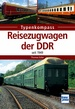 Reisezugwagen der DDR - Seit 1949