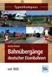 Bahnübergänge deutscher Eisenbahnen  - seit 1835