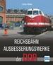 Reichsbahnausbesserungswerke der DDR -