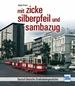 mit zicke, silberpfeil und sambazug - Deutsch-Deutsche Straßenbahngeschichte