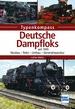 Deutsche Dampfloks - seit 1945: Neubau - Reko - Umbau - Generalreparatur