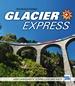 Glacier Express - Der langsamste Schnellzug der Welt