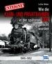 Enteignet - Wie die Klein- und Privatbahnen in der späteren DDR verstaatlicht wurden - 1945-1952