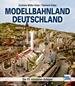 Modellbahnland Deutschland - Die 65 schönsten Anlagen