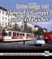 Unterwegs mit Bimmel, Rumpel und Elektrischer - Deutschlands Straßenbahnen der 50er, 60er und 70er Jahre