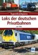 Loks der deutschen Privatbahnen - seit 1994