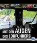 Mit den Augen des Lokführers - Unterwegs auf schmaler Spur in der Schweiz