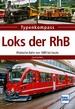 Loks der RhB - Rhätische Bahn von 1889 bis heute