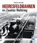 Heeresfeldbahnen im Zweiten Weltkrieg - 1939 bis 1945