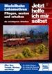 Modellbahn-Lokomotiven - Pflegen, warten und erhalten / Reprint der 1. Auflage 2011