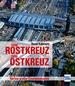 Vom Rostkreuz zum Ostkreuz - Berlins großer Eisenbahnknoten
