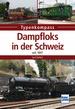 Dampfloks in der Schweiz - seit 1847