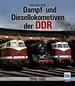 Dampf- und Diesellokomotiven der DDR - 1949-1990