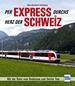 Per Express durchs Herz der Schweiz - Mit der Bahn vom Bodensee zum Genfer See