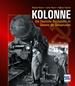 Kolonne - Die Deutsche Reichsbahn im Dienste der Sowjetunion