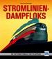 Stromlinien-Dampfloks - Die internationale Enzyklopädie