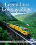 Legendäre Loks & Züge aus zwei Jahrhunderten - Auf Schienen um die Welt