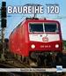 Baureihe 120 - Revolution der Antriebstechnik